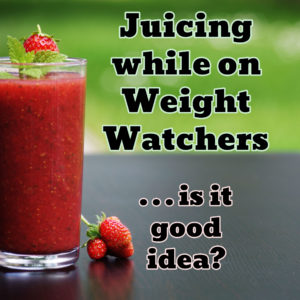 Juicing While on Weight Watchers
